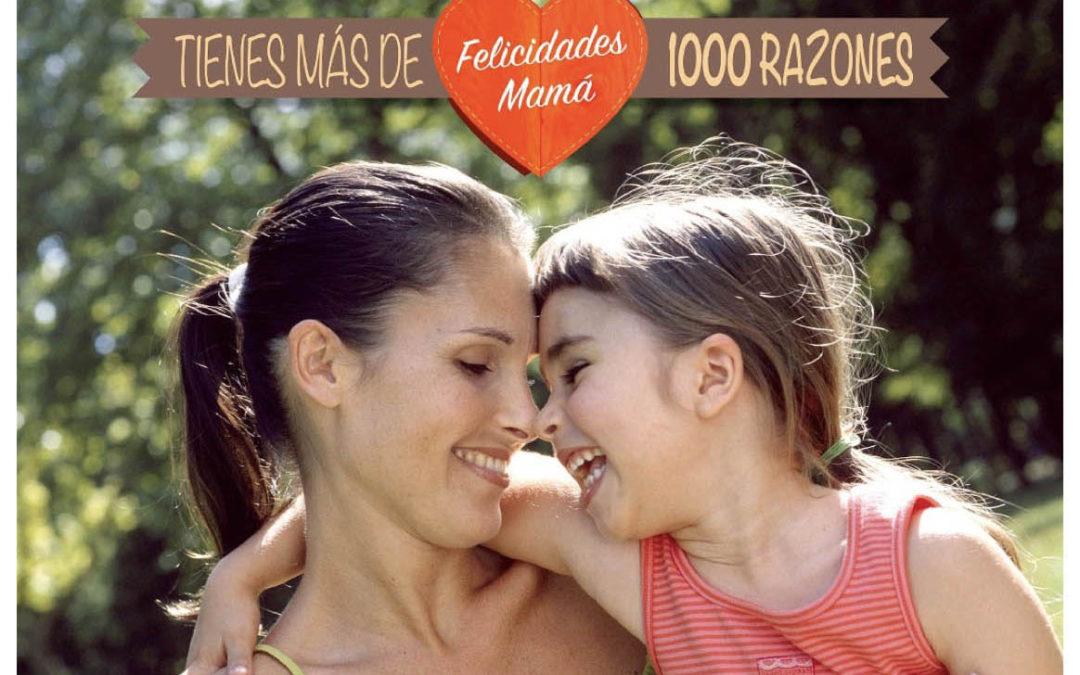Tienes más de 1000 razones: Felicidades Mamá
